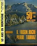 img - for 50 ans en montagne (French Edition) book / textbook / text book