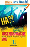 H�?? Jugendsprache unplugged 2013: De...