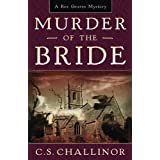 Murder of the Bride (A Rex Graves Mystery) ~ C.S. Challinor