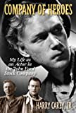 img - for Company of Heroes: My Life as an Actor in the John Ford Stock Company by Harry Carey, Jr.(December 7, 2013) Paperback book / textbook / text book