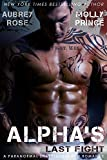 Alphas Last Fight: A Paranormal Shapeshifter BBW Romance (Scraptown Shifters Book 1)