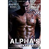 Alpha's Last Fight: A Paranormal Shapeshifter BBW Romance (Scraptown Shifters Book 1) ~ Aubrey Rose