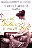 img - for The Glitter and the Gold: The American Duchess---in Her Own Words book / textbook / text book