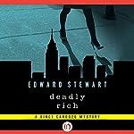 Deadly Rich: Vince Cardozo, Book 2 (       UNABRIDGED) by Edward Stewart Narrated by Christian Rummel