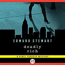Deadly Rich: Vince Cardozo, Book 2 (       UNABRIDGED) by Edward Stewart Narrated by Christian Rummel