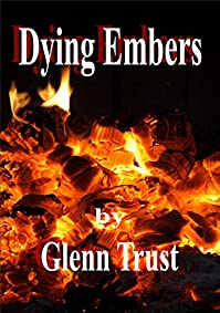 Dying Embers by Glenn Trust ebook deal