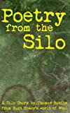 Poetry from the Silo (A Silo Story)