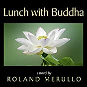 Lunch with Buddha | [Roland Merullo]