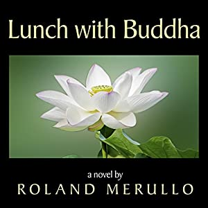 Lunch with Buddha - Ronald Merullo