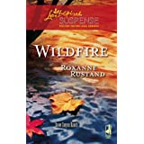 Wildfire (Snow Canyon Ranch Trilogy #3) (Steeple Hill Love Inspired Suspense #91) ~ Roxanne Rustand