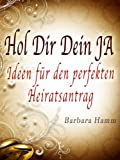 img - for Hol Dir Dein JA - Ideen f r den perfekten Heiratsantrag (German Edition) book / textbook / text book