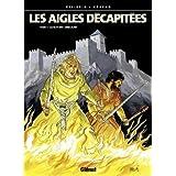 Les Aigles décapitées, tome 1 : La Nuit des jongleurs