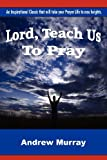 img - for Lord, Teach Us To Pray book / textbook / text book