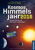 Kosmos Himmelsjahr 2016: Sonne, Mond und Sterne im Jahreslauf