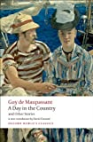 Guy de Maupassant A Day in the Country and Other Stories (Oxford World's Classics)