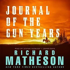 Journal of the Gun Years | [Richard Matheson]