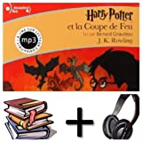 Harry Potter, IV : Harry Potter et la Coupe de Feu Audiobook PACK [ book + 3 CD MP3] (French Edition)