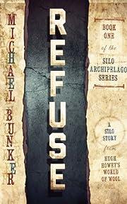 Refuse (The Silo Archipelago Series Book 1)