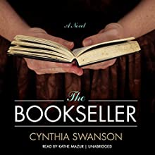The Bookseller: A Novel (       UNABRIDGED) by Cynthia Swanson Narrated by Kathe Mazur