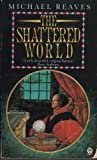 Shattered World (Orbit Books) (0708881718) by Reaves, Michael
