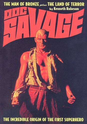 The Man of Bronze / The Land of Terror (Doc Savage): The Incredible Origin of the First Superhero