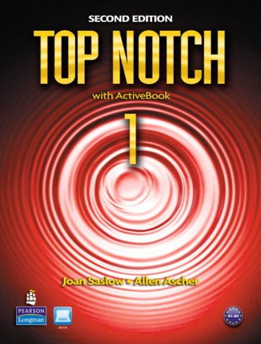 Top Notch 1 with ActiveBook, 2nd Edition, by Joan Saslow, Allen Ascher