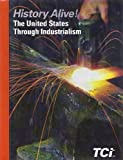 History Alive!:The United States Through Industrialism