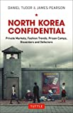 img - for North Korea Confidential: Private Markets, Fashion Trends, Prison Camps, Dissenters and Defectors book / textbook / text book