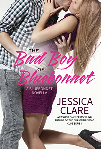 Jessica Clare - The Bad Boy of Bluebonnet (English Edition)