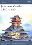 Japanese Castles 1540-1640 (Fortress) (1841764299) by Turnbull, Stephen