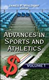 img - for Advances in Sports & Athletics: Volume 1 (Advances in Sports and Athletics) book / textbook / text book