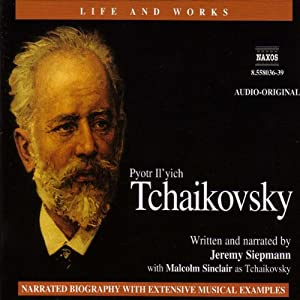 The Life and Works of Tchaikovsky | [Jeremy Siepmann]
