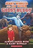 img - for Ghost Buddy #4: Always Dance with a Hairy Buffalo book / textbook / text book