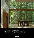 echange, troc Thibault Pierre - Les Maisons-Nature de Pierre Thibault, Architecte