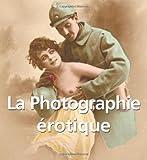 echange, troc Alexandre Dupouy - La Photographie érotique