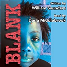 Blank Audiobook by William Saunders Narrated by Darla Middlebrook