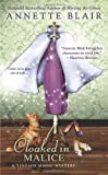 Cloaked in Malice (A Vintage Magic Mystery) (0425251438) by Blair, Annette