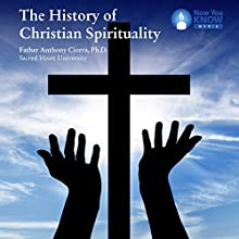 The History of Christian Spirituality Lecture Auteur(s) : Fr. Anthony Ciorra PhD Narrateur(s) : Fr. Anthony Ciorra PhD