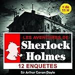 12 enquêtes de Sherlock Holmes - Les enquêtes de Sherlock Holmes | Arthur Conan Doyle