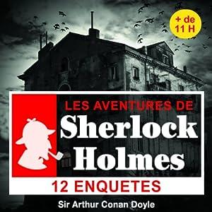 12 enquêtes de Sherlock Holmes - Les enquêtes de Sherlock Holmes Audiobook