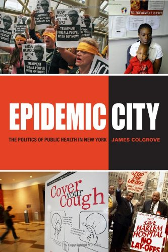 Epidemic City: The Politics Of Public Health In New York
