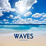 Tropical Ocean Waves, Sound Effects D...