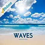 Waves - Tropical Ocean Waves - Relaxi...