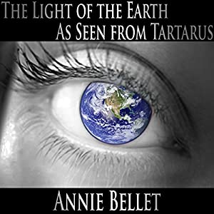 The Light of the Earth as Seen from Tartarus Audiobook