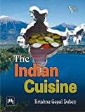 The Indian Cuisine Krishna Gopal Dubey
