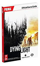 Dying Light: Prima Official Game Guide (Prima Official Game Guides)