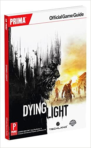 Dying Light: Prima Official Game Guide (Prima Official Game Guides) written by Prima Games