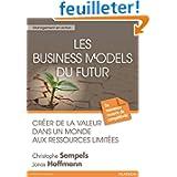 Les Business models du futur: Créer de la valeur dans un monde aux ressources limitées