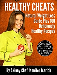 Healthy Cheats: Natural Weight Loss Guide Plus 100 Deliciously Healthy Recipes (English Edition)