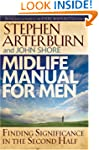 Midlife Manual for Men: Finding Signi...